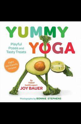 Yummy Yoga: Playful Poses and Tasty Treats
