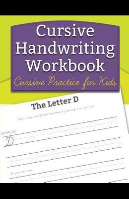 Cursive Handwriting Workbook: Cursive Practice for Kids