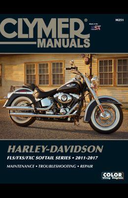 Harley-Davidson Fls/Fxs/Fxc Softail Series 2011 - 2017: Maintenance, Troubleshooting, Repair