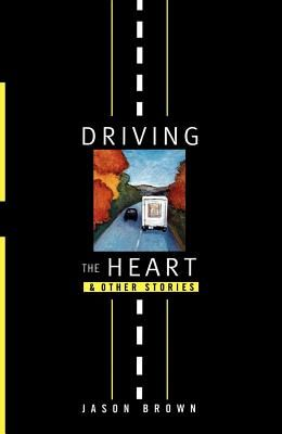 Driving the Heart: And Other Stories