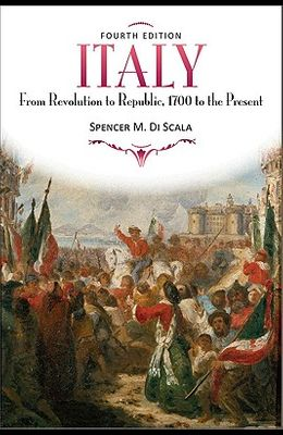 Italy: From Revolution to Republic, 1700 to the Present, Fourth Edition