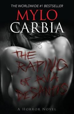 The Raping of Ava DeSantis: A Horror Novel