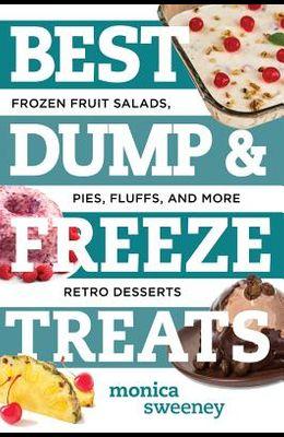 Best Dump and Freeze Treats: Frozen Fruit Salads, Pies, Fluffs, and More Retro Desserts