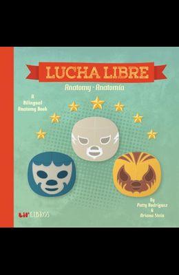 Lucha Libre: Anatomy-Anatomia: Anatomy - Anatomia