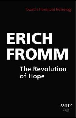 The Revolution of Hope: Toward a Humanized Technology