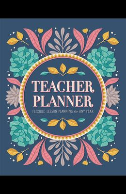 Teacher Planner: Flexible Lesson Planning for Any Year