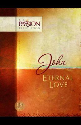 John: Eternal Love: Passion Translation