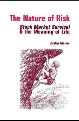 The Nature of Risk: Stock Market Survival & the Meaning of Life