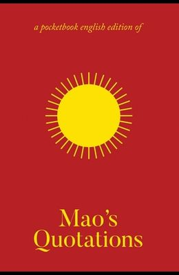 Mao's Quotations: Quotations from Chairman Mao Tse-Tung/The Little Red Book