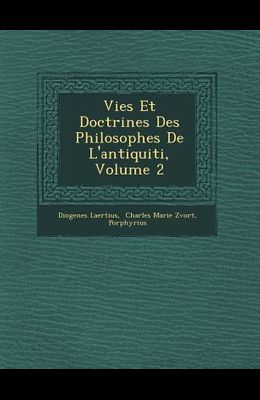 Vies Et Doctrines Des Philosophes de L'Antiquiti, Volume 2
