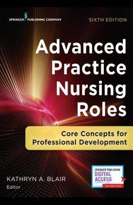 Advanced Practice Nursing Roles: Core Concepts for Professional Development