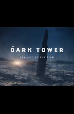 The Dark Tower: The Art of the Film