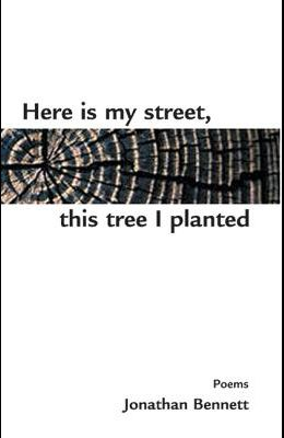 Here Is My Street, This Tree I Planted