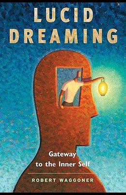 Lucid Dreaming: Gateway to the Inner Self