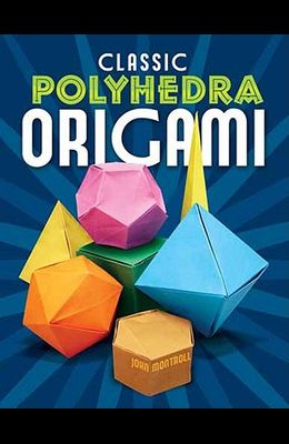 Classic Polyhedra Origami