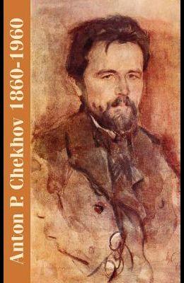 Anton P. Chekhov: 1860-1960
