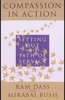 Compassion in Action: Setting Out on the Path of Service