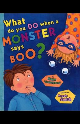 What Do You Do When a Monster Says Boo?