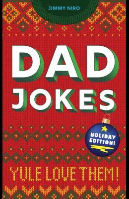 Dad Jokes Holiday Edition: Yule Love Them!