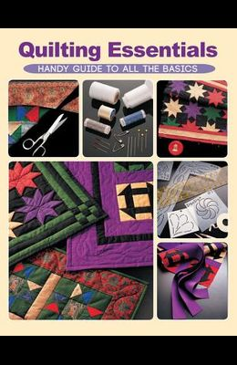 Quilting Essentials: Handy Guide to All the Basics