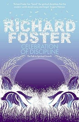 Celebration of Discipline: The Path to Spiritual Growth. Richard J. Foster