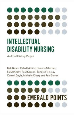 Intellectual Disability Nursing: An Oral History Project