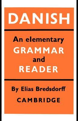 Danish: An Elementary Grammar and Reader