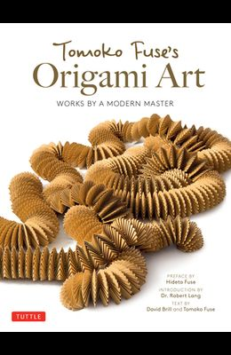 Tomoko Fuse's Origami Art: Works by a Modern Master