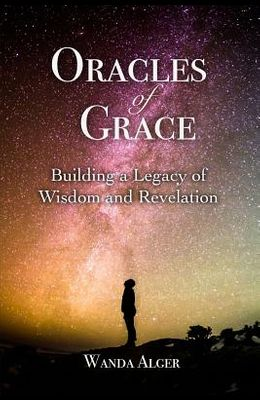 Oracles of Grace: Building a Legacy of Wisdom and Revelation