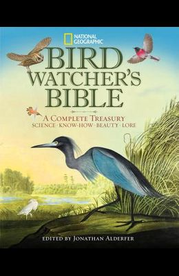Bird-Watcher's Bible: A Complete Treasury