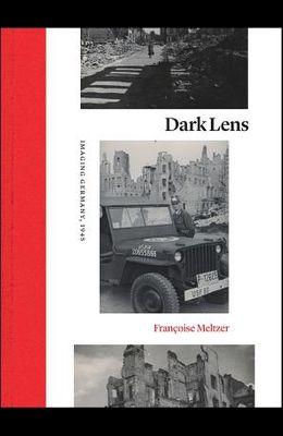 Dark Lens: Imaging Germany, 1945