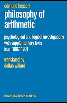 Philosophy of Arithmetic: Psychological and Logical Investigations with Supplementary Texts from 1887-1901
