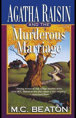 Agatha Raisin and the Murderous Marriage: An Agatha Raisin Mystery
