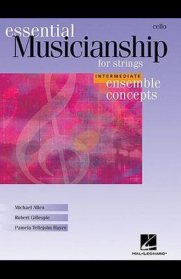 Essential Musicianship for Strings: Cello: Intermediate Ensemble Concepts