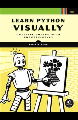 Learn Python Visually: Creative Coding with Processing.Py