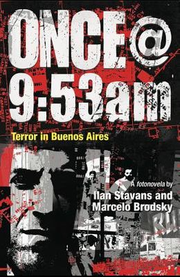 Once@9:53am: Terror in Buenos Aires