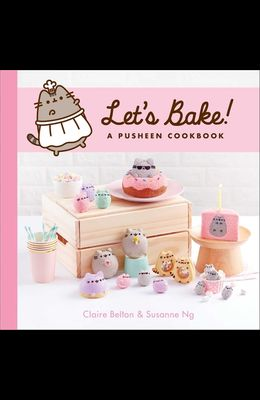 Let's Bake!: A Pusheen Cookbook