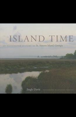 Island Time: An Illustrated History of St. Simons Island, Georgia