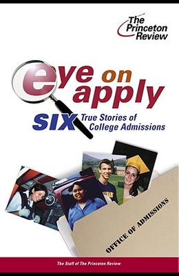 Eye on Apply: Six True Stories of College Admissions