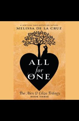 All for One: The Alex & Eliza Trilogy