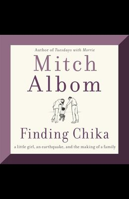 Finding Chika Lib/E: A Little Girl, an Earthquake, and the Making of a Family