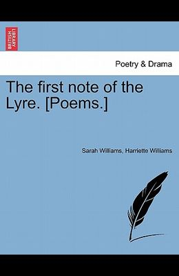 The First Note of the Lyre. [Poems.]