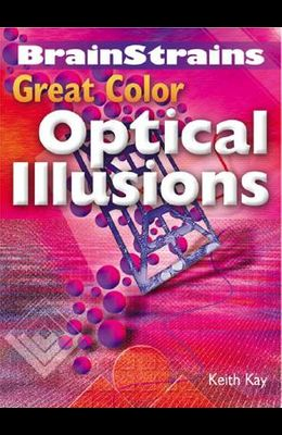 Brainstrains: Great Color Optical Illusions