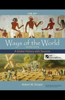 Ways of the World with Sources for Ap(r), Second Edition: A Global History