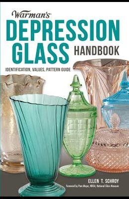 Warman's Depression Glass Handbook: Identification, Values, Pattern Guide