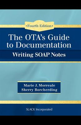 Ota's Guide to Documentation: Writing Soap Notes