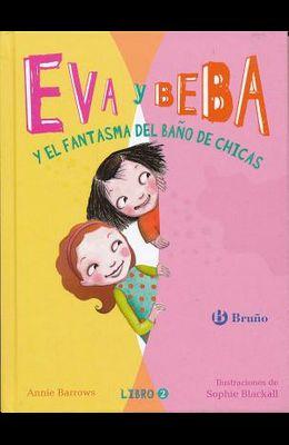 Eva y Beba y El Fantasma del Bano de Chicas