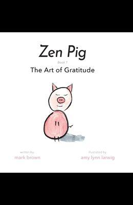 Zen Pig: The Art of Gratitude