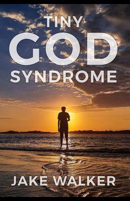 Tiny God Syndrome
