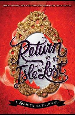 Return to the Isle of the Lost (a Descendants Novel, Book 2): A Descendants Novel